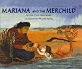 Mariana and the Merchild: A Folk Tale from Chile by Caroline Pitcher (2000-03-01)