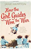 How the Girl Guides Won the War by Hampton, Janie (June 9, 2011) Paperback