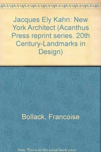 Ely Jacques Kahn: New York Architect (Acanthus Pr Reprint Series. 20th Century-Landmarks in Design, Vol 4)