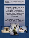 Schenley Distillers, Inc. , and Joseph S. Finch and Company, Petitioners, V. United States of America. U. S. Supreme Court Transcript of Record with Sup, Thomas E. Dewey and J. Lee RANKIN, 1270439405