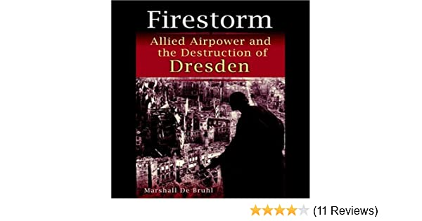 Amazon. Com: firestorm: allied airpower and the destruction of.