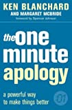 img - for The One Minute Apology: A Powerful Way to Make Things Better (The One Minute Manager) by Kenneth H. Blanchard (2004-02-02) book / textbook / text book