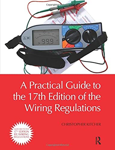 A Practical Guide to the 17th Edition of the Wiring Regulations Amazon.co. uk Christopher Kitcher 9780080965604 Books  sc 1 st  Amazon UK : wiring regulations uk - yogabreezes.com