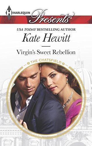 Virgin's Sweet Rebellion (Harlequin Presents: The Chatsfield)