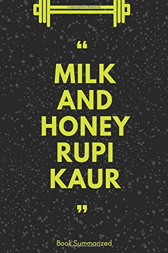 Milk And Honey Rupi Kaur : Book Summarised