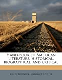 Hand-Book of American Literature, Historical, Biographical, and Critical, Joseph Gostwick and Margaret E. Foster, 1176014021