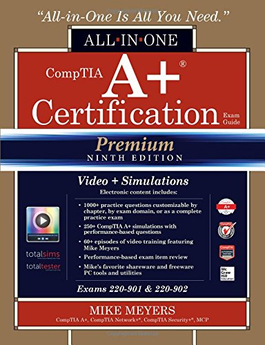 CompTIA A+ Certification All-in-One Exam Guide, Premium Ninth Edition (Exams 220-901 & 220-902) with Online Performance-Based Simulations and Video - Premium Shore Outlets