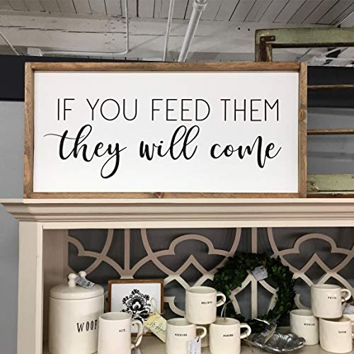 (Les Connie If You Feed Them They Will Come Framed Wood Sign Cursive Handwritten Font Decor Hand Painted Custom Wall Hanging Kitchen Home Decor)