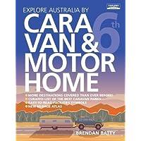 Explore Australia by Caravan & Motorhome (6th ed)