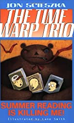 Summer Reading is Killing Me! (Time Warp Trio, No. 7)