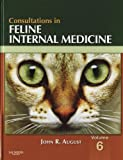 Consultations in Feline Internal Medicine Vol. 6, August, John R., 1437701876