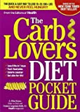 The CarbLovers Diet Pocket Guide: The Quick & Easy Way to Lose 15, 35, 100+ lbs and Never Feel Hungry!