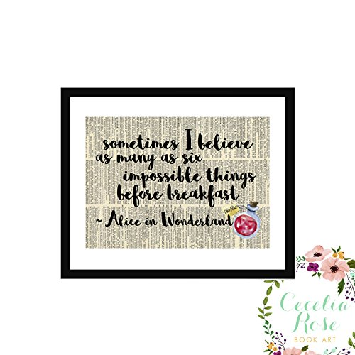 Sometimes I Believe As Many As Six Impossible Things Before Breakfast Alice In Wonderland Farmhouse Inspirational Quote Upcycled Vintage Book Page Unframed by Cecelia Rose Book Art