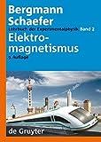Ludwig Bergmann; Clemens Schaefer: Lehrbuch der Experimentalphysik: Elektromagnetismus