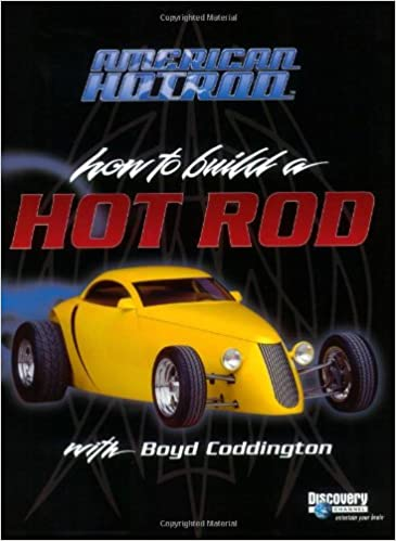 American Hot Rod: How to Build a Hot Rod with Boyd