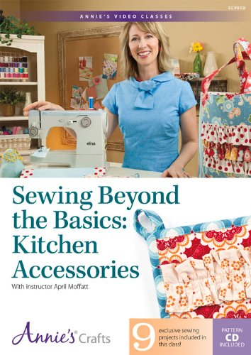 Sewing Beyond the Basics: Kitchen Accessories: With Instructor April Moffatt]()