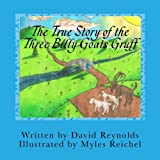 The True Story of the Three Billy Goats Gruff: The Troll's Side of the Story