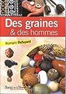 Des graines & des hommes par Dufayard