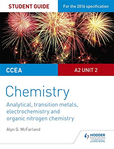[F.R.E.E] CCEA A2 Unit 2 Chemistry Student Guide: Analytical, Transition Metals, Electrochemistry and Organic PDF
