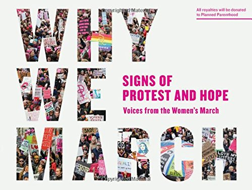 Why We March: Signs of Protest and Hope—Voices from the Women's March