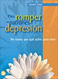 Para Romper los Patrones de la Depresion, Michael D. Yapko, 9688608238