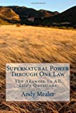 Supernatural Power Through One Law, Arthur Andy Mealer and Andy A. Mealer, 1478327731