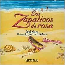 Los Zapaticos de Rosa (Spanish Edition): Jose Marti, Jorge Pupo