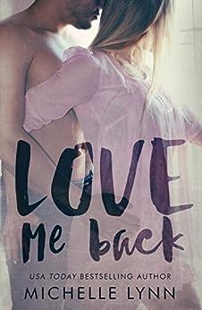 Love Me Back by [Lynn, Michelle]