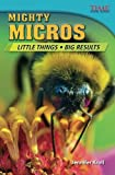 Mighty Micros: Little Things, Big Results (TIME FOR KIDS® Nonfiction Readers)