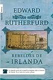 Rebeldes de Irlanda, Edward Rutherfurd, 8496791548