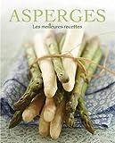 Asperges : Les meilleures recettes
