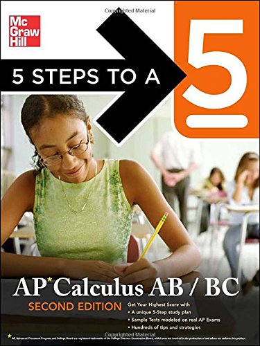 5 Steps to a 5 AP Calculus AB - BC, Second Edition (5 Steps to a 5 on the Advanced Placement Examinations Series)