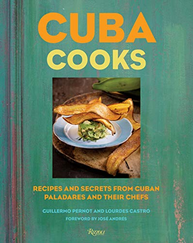 Cuba Cooks: Recipes and Secrets from Cuban Paladares and Their Chefs