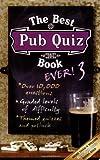 The Best Pub Quiz Book Ever! 3 (Quiz Book)