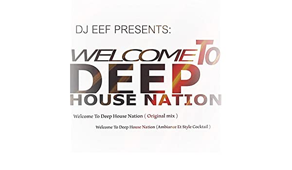 Welcome To Deep House Nation (Ambiance Et Style Cocktail) By Deep House  Nation On Amazon Music   Amazon.com