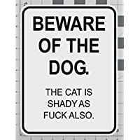 Beware of the Dog Uncensored The Cat Is Shady Road Parking Sign