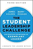 img - for The Student Leadership Challenge: Five Practices for Becoming an Exemplary Leader (J-B Leadership Challenge: Kouzes/Posner) book / textbook / text book