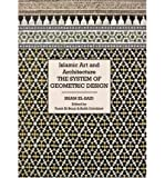 img - for Islamic Art and Architecture: System of Geometric Design (Hardback) - Common book / textbook / text book