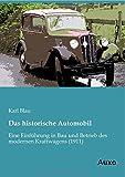 Das historische Automobil: Eine Einführung in Bau und Betrieb des modernen Kraftwagens (German Edition)