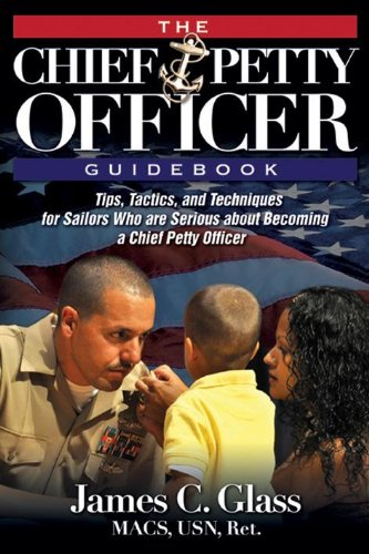 The Ultimate Chief Petty Officer Guidebook: Tips, Tactics, and Techniques for Sailors Who are Serious about Becoming a Chief Petty Officer