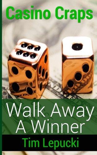 Casino Craps: Walk Away A Winner by CreateSpace Independent Publishing Platform