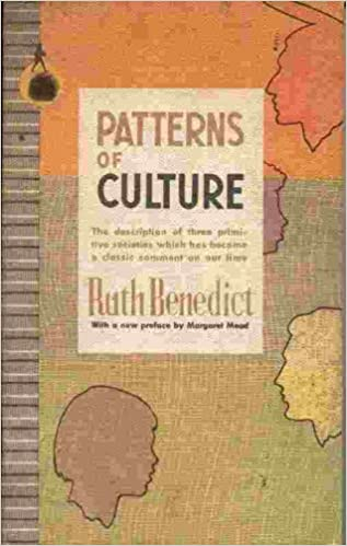 Patterns Of Culture Ruth Benedict Margaret Mead Franz Boas Inspiration Patterns Of Culture