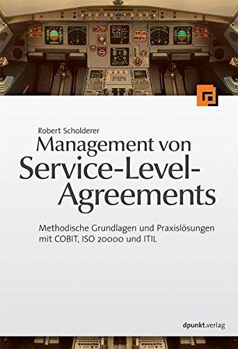Management von Service Level Agreements: Methodische Grundlagen und Praxislösungen mit COBIT, ISO 20000 und ITIL