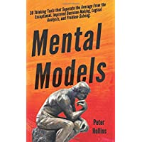 Mental Models: 30 Thinking Tools that Separate the Average From the Exceptional. Improved Decision-Making, Logical…