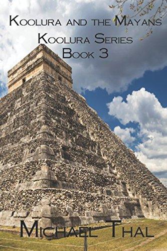 Download Koolura and the Mayans (Koolura series) (Volume 3) PDF