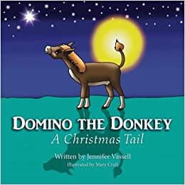 Domino the Donkey: A Christmas Tail: Jennifer R. Vassell ...