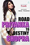 Priyanka Chopra: Road to Destiny