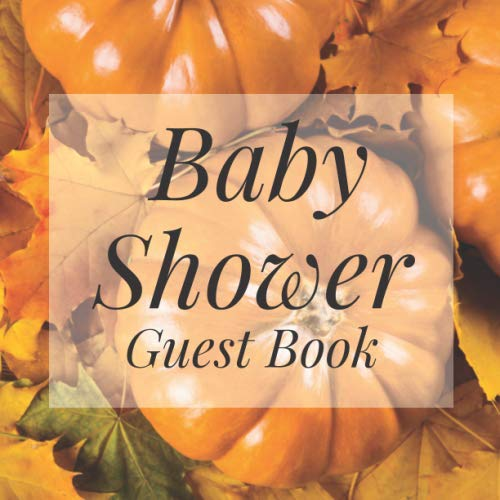 Themes For Halloween (Baby Shower Guest Book: Pumpkin Fall Autumn Halloween Theme - Gender Reveal Boy Girl Signing Sign In Guestbook, Welcome New Baby with Gift Log ... Prediction, Advice Wishes, Photo)