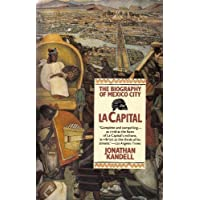 La Capital: The Biography of Mexico City