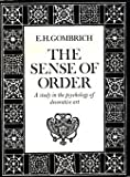 The Sense of Order, E. H. Gombrich, 0801411432